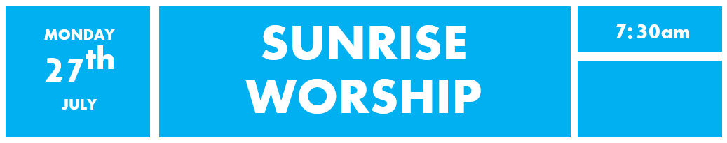 27th July - Sunrise worship