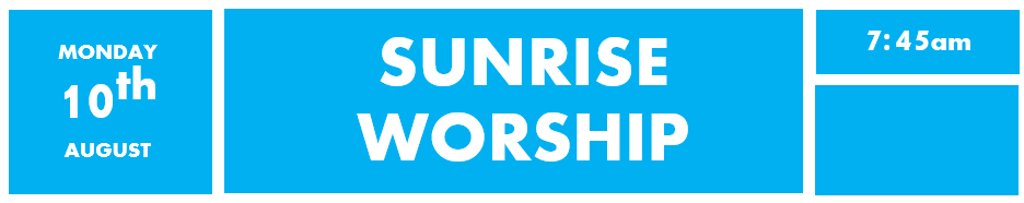 10th August - Sunrise Worship
